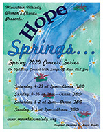 """Mountain Melody Women's Chorus Presents: Spring 2020 Concert Series: """"Hope Springs..."""": An Uplifting Concert With Songs of Hope and Joy"""